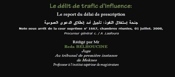 Le délit de trafic d'influence: Le report du délai de prescription, Note sous arrêt de la cour suprême ـ  Rédigé par Mr Reda BELHOUCINE