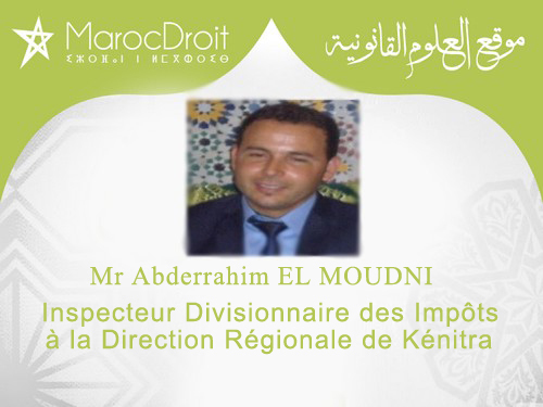 L'économie marocaine.. Quelle politique fiscale face à la crise ? Par Mr Abderrahim EL MOUDNI