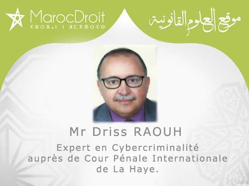 Entretien avec Driss RAOUH, Expert en Cybercriminalité auprès de Cour Pénale Internationale de La Haye