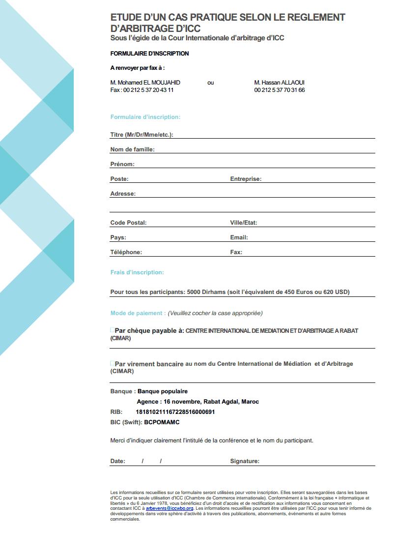 للتسجيل في الدورة التكوينية حول ممارسة التحكيم التجاري – دراسة الحالات، التي ينظمها المركز الدولي للوساطة والتحكيم بالرباط، بشراكة مع غرفة التجارة الدولية بباريس