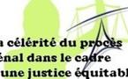 La célérité du procès pénal dans le cadre d'une justice équitable
